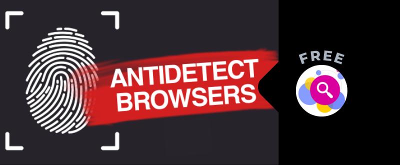 Бесплатные антидетект браузеры.